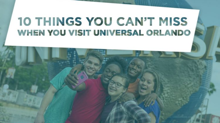 10 Things You Can't Miss at Universal Orlando Resort
